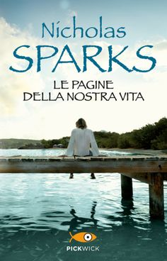 Le pagine della nostra vita by Nicholas Sparks (The Notebook - Italian Edition)