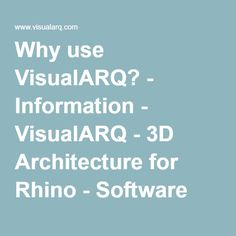 Why use VisualARQ? - Information - VisualARQ - 3D Architecture for Rhino - Software Architecture