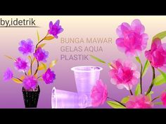 Cara membuat bunga Mawar Gelas Plastik | Roses of Plastic Glass - YouTube Plastic Glass, Plastic Cups, Milk Jug Crafts, Recycled Crafts, Glass Vase, Recycling, Projects To Try, The Creator, Beauty