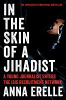 """Dans la peau d'une djihadiste. English (In The Skin Of A Jihadist) The riveting personal story of a young French journalist who goes undercover and gets dangerously close to a key member of ISIS  On Facebook, """"Melodie""""--a twenty-year-old convert to Islam living with her mother and sister in Toulouse--meets Bilel, a French-born, high-ranking militant for the Islamic State in Syria. Within days, Bilel falls in love with Melodie, and Skypes her repeatedly, urging her to come to Syria, marry…"""
