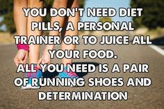 All you need is determination. Running Workouts, Fun Workouts, All You Need Is, Told You So, Couch To 5k, Training Plan, Diet Pills, Get In Shape, Beachbody