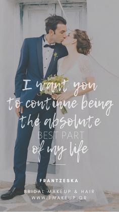 quote, love, happy, groom, bride, bridal, makeup, makeup artist, hair, hairstyle, hairstylist, wedding, Greece, Greek Islands I Want You, Things I Want, Bridal Makeup, Of My Life, Most Beautiful, Groom, Hairstyle, Bride, Greek Islands