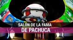 Salón de la Fama de Pachuca: qué ver?