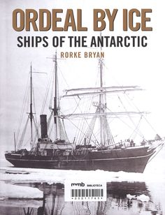 Ordeal by ice : ships of the Antarctic
