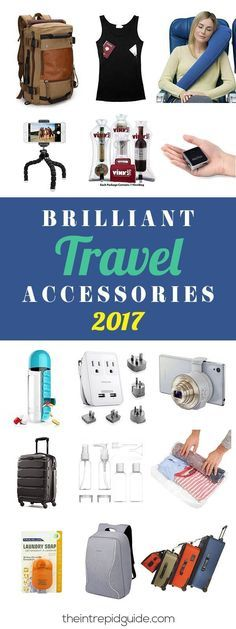 Best Travel Accessories 2017. Make your travels easier with these new and creative items which are perfect for your next trip or vacation.