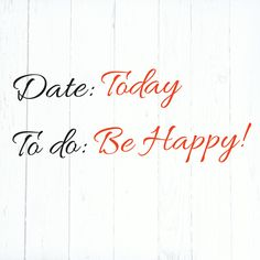 What's on YOUR to do list today? Be #Happy