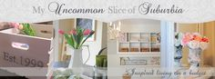 """Lovely Blog - Kristin's """"My Uncommon Slice of Suburbia, Inspired LIving on a Budget."""" Love it!"""