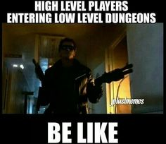 Reminds me of my first Skyrim play through, except I was a low level player going into a high level dungeon…