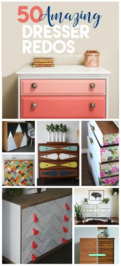 over 50 amazing dresser redos and up-cycles that you can diy at home