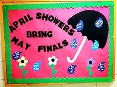 April showers bring May finals! Study tips bulletin board