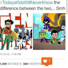 The original Teen titans will and always be better #TodaysKidsWillNeverKnow