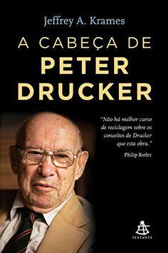 A Cabeça de Peter Drucker - Jeffrey A. Krames