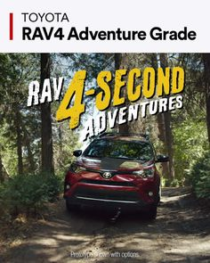 The RAV4 Adventure Grade is the quickest way to adventure. Definitely quicker than trying to build a tent for the first time.