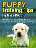 Puppy Training Tips for Busy People : Secrets that Most People will never Know about Dog Training - Special Edition:Amazon:Kindle Store