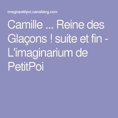 Camille ... Reine des Glaçons ! suite et fin - L'imaginarium de PetitPoi