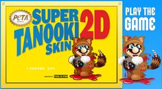 In the new Super Mario 3D Land game, Mario has special abilities when he wears the Tanooki Suit - but think about it. Where did he get such a suit? From a dead Tanooki, a Japanese raccoon dog, of course!    PETA, understandably, is upset over the unnecessary killing of an imaginary videogame character and has made its displeasure known by releasing this fun little Flash game: Mario Kills Tanooki