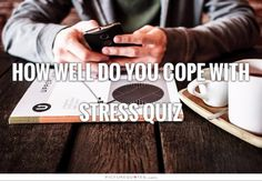 How well do you cope with stress Quiz