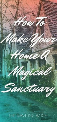How To Make Your Home A Magical Sanctuary // The Traveling Witch - a brilliant read that introduces household witchcraft