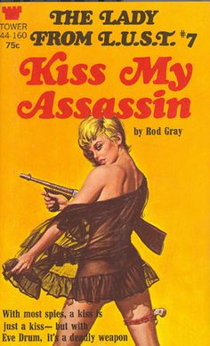 Kiss my assassin. The lady from L U S T