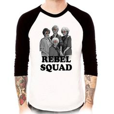 rebel squad Parody golden girls raglan baseball t shirt 3/4 sleeve