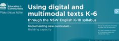 NSW DEC using digital and multimodal texts.  An interactive resource including definitions, rationale, teaching examples & syllabus links.