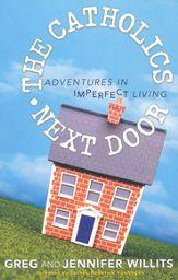 The Catholics Next Door: Adventures in Imperfect Living.  Hilarious.... - EW