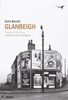 Glanbeigh (al margen) de Colin Barrett https://www.amazon.es/dp/8494378236/ref=cm_sw_r_pi_dp_4bwxxbTDMMRF5