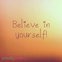 believe in yourself quotes | Just a friendly reminder to always believe in yourself! Because we do ...
