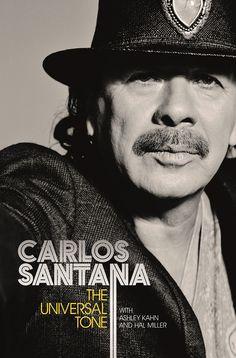 Carlos Santana - The Universal Tone: Bringing My Story to Light [Hardcover]