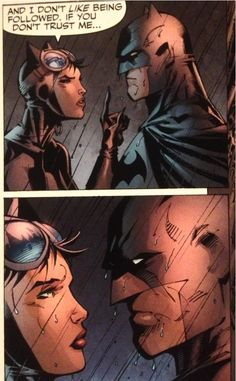 """And I don't like being followed. If you don't trust me..."" Catwoman to Batman in Batman: Hush"
