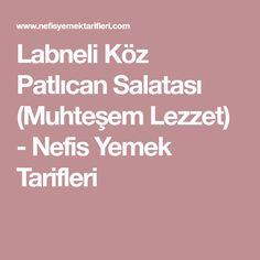 Labneli Köz Patlıcan Salatası (Muhteşem Lezzet) - Nefis Yemek Tarifleri