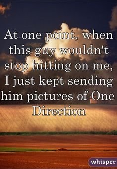 There are quite a few little things that Directioners would like you to know. Confessions via Whisper.
