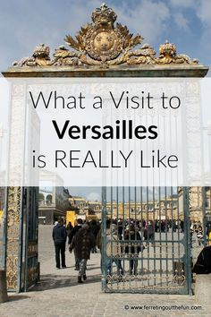 The Palace of Versailles is one of the most popular tourist attractions in the world. Find out what a visit is really like!