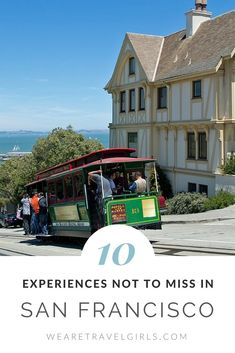 10 AWESOME EXPERIENCES NOT TO MISS IN SAN FRANCISCO