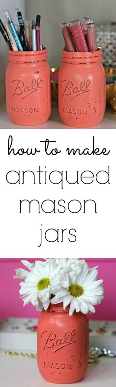 How to make antiqued mason jars! This craft is incredibly easy, and the jars are so adorable for organizing your makeup/office supplies + they double as a cute vase! #31daysofcolor #ad #sponsored