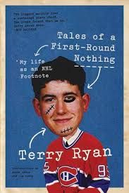 Terry Ryan: Tales of a First Round Nothing; My Life as an NHL Footnote