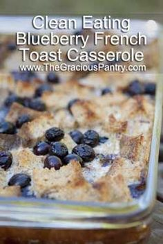 Clean Eating Recipes   Clean Eating French Toast Casserole.