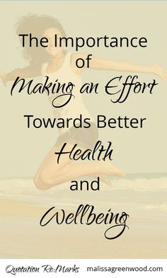 The Importance of Making an Effort and Taking Care of You Mind and Body |