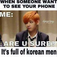 """""""Quando qualcuno vuole vedere il tuo cellulare *sei sicuro ? É pieno di ragazzi coreani* """""""
