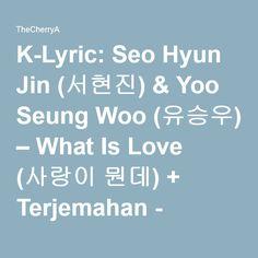 K-Lyric: Seo Hyun Jin (서현진) & Yoo Seung Woo (유승우) – What Is Love (사랑이 뭔데) + [Another Miss Oh OST]