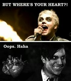 But where's your heart? (Gerard Way, MCR, Famous Last Words lyrical snippet and still from that video). Oops haha (Frank Iero, frnkiero andthe cellabration, video still from Weighted).