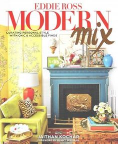 Modern Mix : Curating Personal Design with Chic & Accessible Finds
