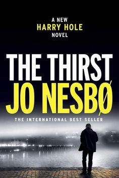 """""""The Thirst"""" (Alfred A. Knopf), Jo NesboIt all starts with a Tinder date in a bar appropriately called Jealousy and ends with death on an"""