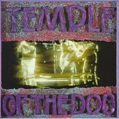 Temple of the Dog - This 1991 Seattle supergroup brought together Chris Cornell and Matt Cameron of Soundgarden with the surviving members of Mother Love Bone (Jeff Ament, Stone Gossard) and Eddie Vedder, later of Pearl Jam. The experiment worked. Cornell shines, seeming more comfortable here on this tribute to his former roommate and deceased MLB lead singer Andrew Wood than with his own band.