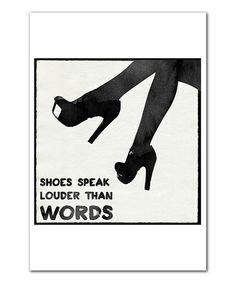 Loving this 'Shoes Speak' Print on #zulily! #zulilyfinds