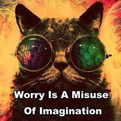 @: Worry is a misuse of Imagination.  It's a strong vibe you are sending out...worry is praying for what you don't want.