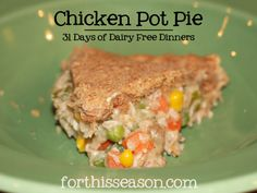 Chicken Pot Pie (Dairy Free Recipe) {sub veg oil and check broth for soy free}