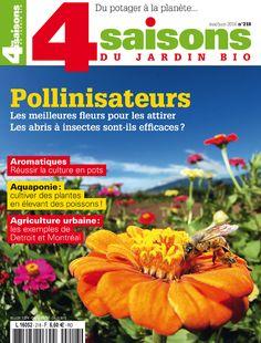 Les 4 Saisons du jardin bio n°218 - mai-juin 2016 - Au sommaire, un dossier sur…