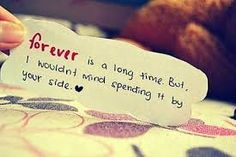 Forever is a long time. But, I wouldn't mind spending it by your side