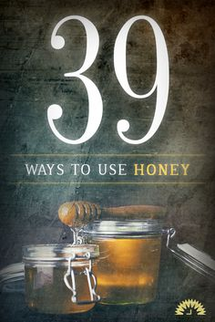 There are literally hundreds of ways to use honey — here are just 39 of our favorites.